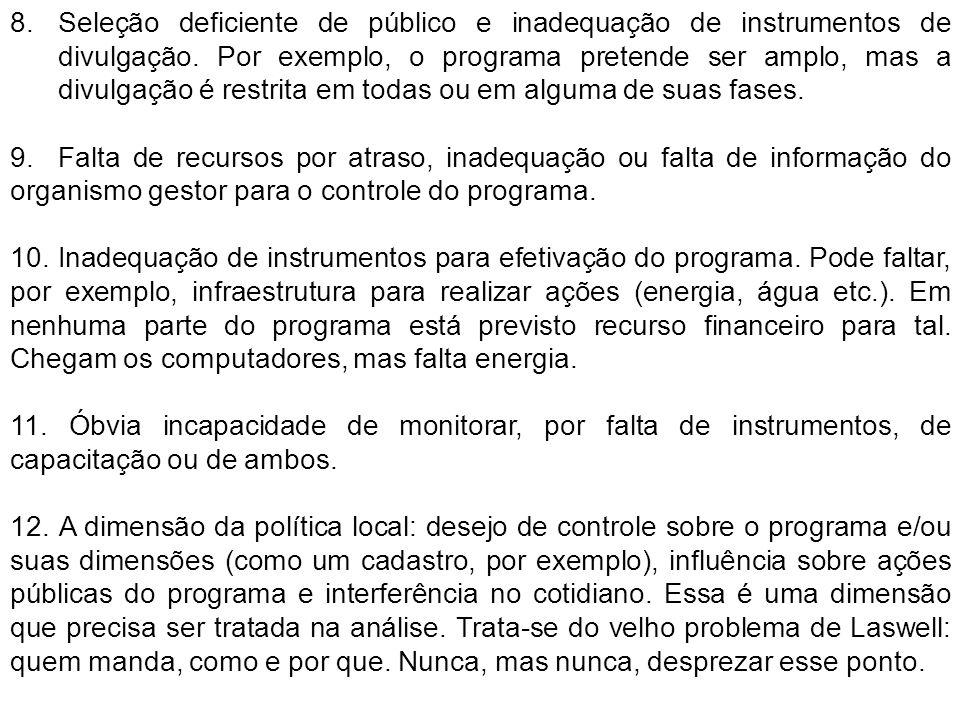 8.Seleção deficiente de público e inadequação de instrumentos de divulgação.