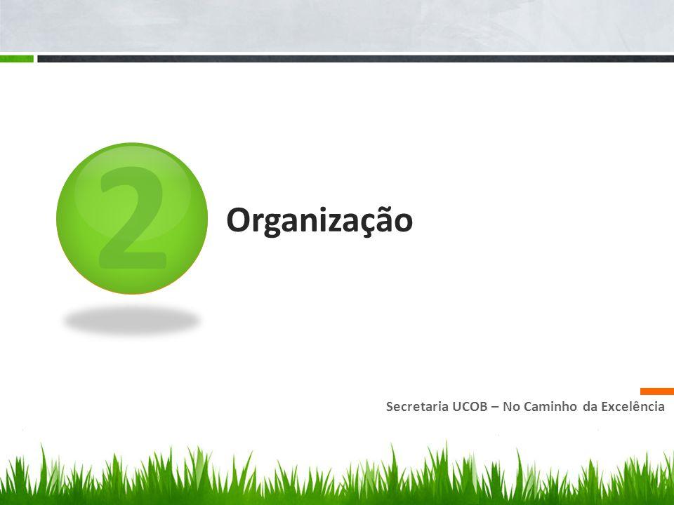 2 Organização Secretaria UCOB – No Caminho da Excelência