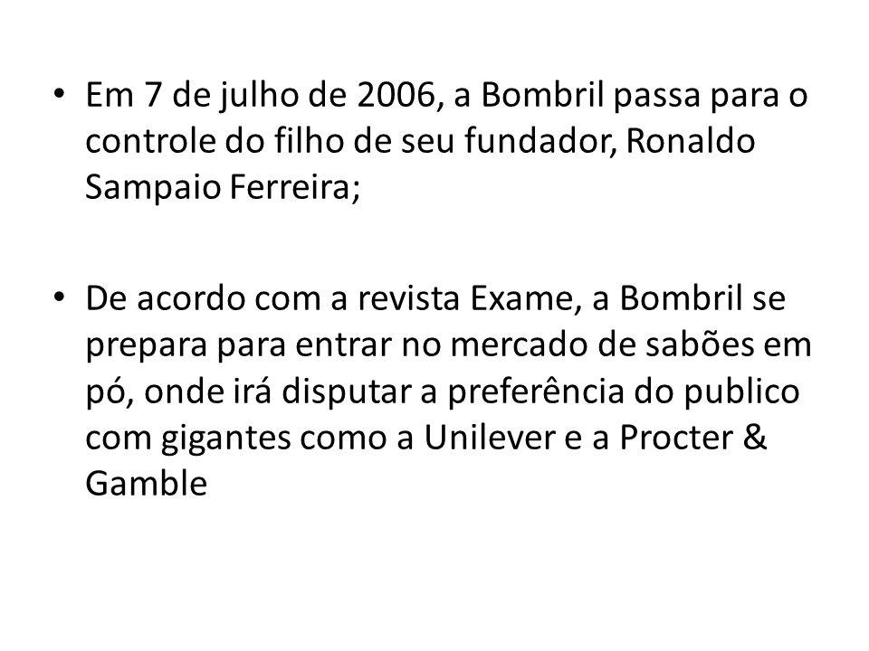 Em 7 de julho de 2006, a Bombril passa para o controle do filho de seu fundador, Ronaldo Sampaio Ferreira; De acordo com a revista Exame, a Bombril se