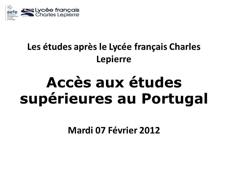 Les études après le Lycée français Charles Lepierre Accès aux études supérieures au Portugal Mardi 07 Février 2012