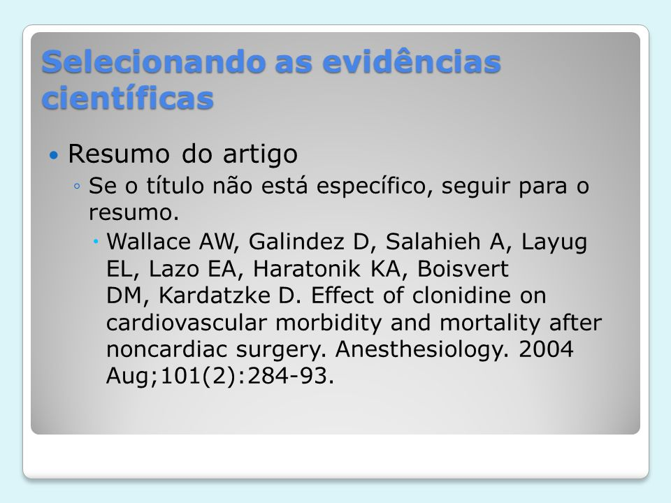 Selecionando as evidências científicas BACKGROUND: Perioperative myocardial ischemia occurs in 20-40% of patients at risk for cardiac morbidity and is associated with a ninefold increase in risk of cardiac morbidity.