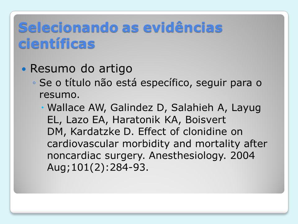 Selecionando as evidências científicas Resumo do artigo Se o título não está específico, seguir para o resumo. Wallace AW, Galindez D, Salahieh A, Lay
