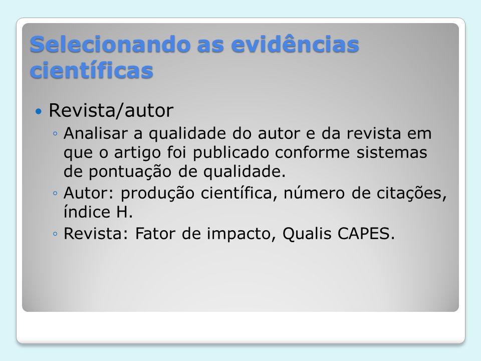 Selecionando as evidências científicas Classificando o autor/pesquisador Produção científica: ou número de artigos publicados.