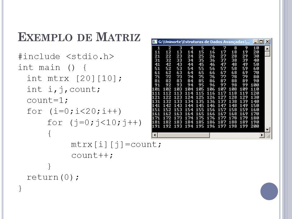 E XEMPLO DE M ATRIZ #include int main () { int mtrx [20][10]; int i,j,count; count=1; for (i=0;i<20;i++) for (j=0;j<10;j++) { mtrx[i][j]=count; count+