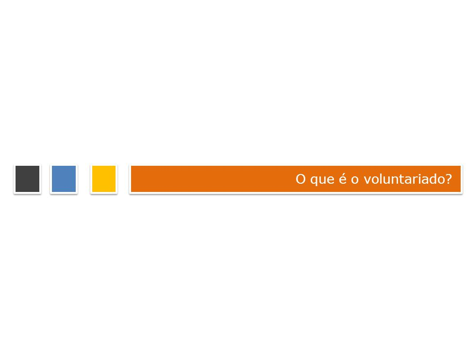 O que é o voluntariado?
