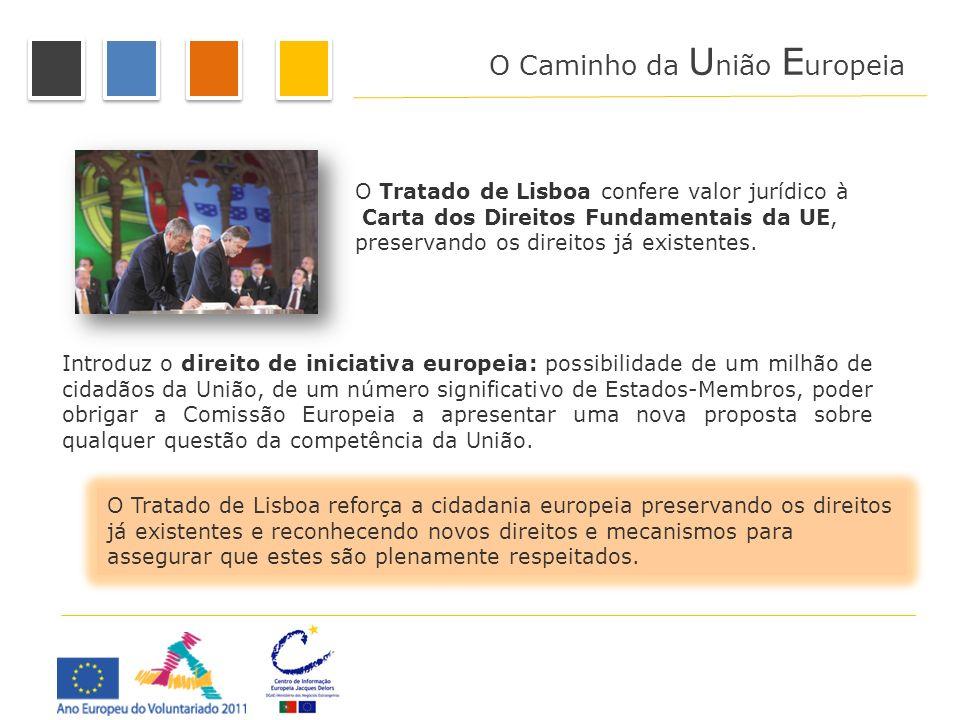 O Tratado de Lisboa confere valor jurídico à Carta dos Direitos Fundamentais da UE, preservando os direitos já existentes. O Caminho da U nião E urope