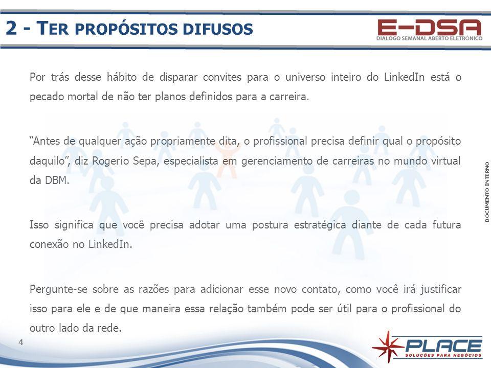 DOCUMENTO INTERNO 5 5 Esse aspecto lança luz sobre outro deslize comum entre os usuários do LinkedIn no Brasil.