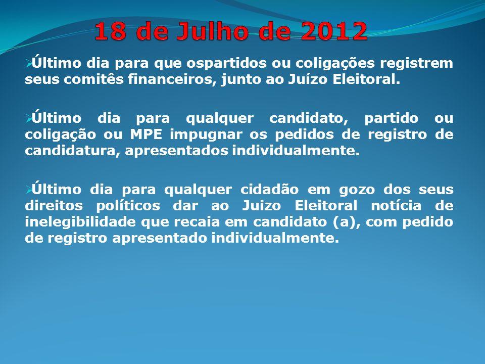 Último dia para que ospartidos ou coligações registrem seus comitês financeiros, junto ao Juízo Eleitoral.