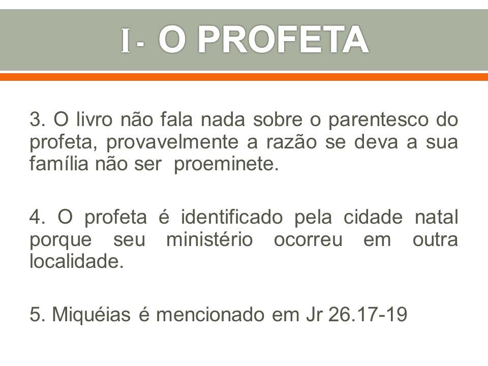 6.Contemporâneo de Isaías.