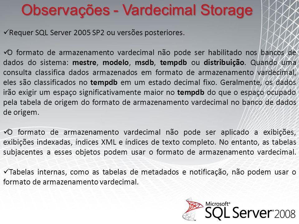 Requer SQL Server 2005 SP2 ou versões posteriores.