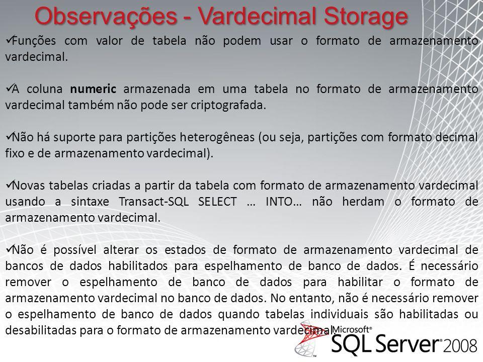 Funções com valor de tabela não podem usar o formato de armazenamento vardecimal.