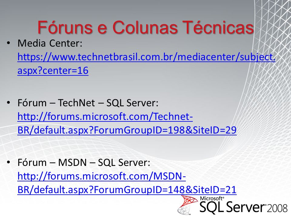 Fóruns e Colunas Técnicas Media Center: https://www.technetbrasil.com.br/mediacenter/subject.