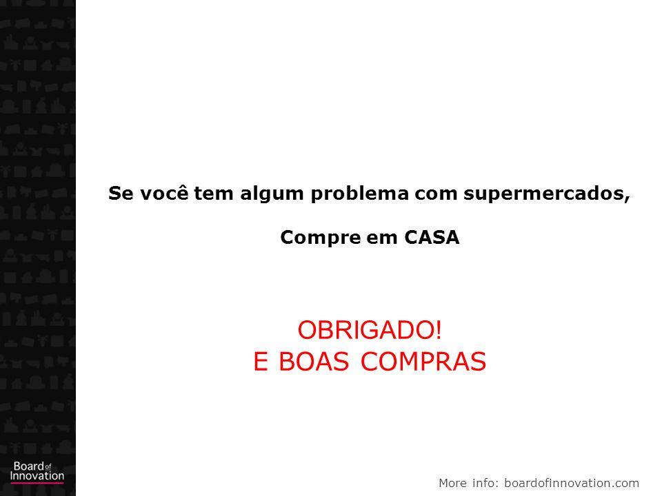 More info: boardofinnovation.com Se você tem algum problema com supermercados, Compre em CASA OBRIGADO.
