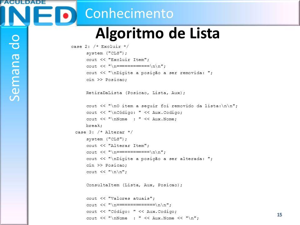 Conhecimento Semana do Algoritmo de Lista case 2: /* Excluir */ system (