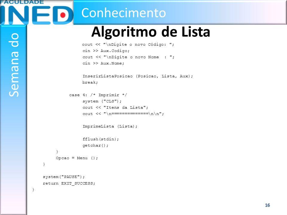 Conhecimento Semana do Algoritmo de Lista cout <<
