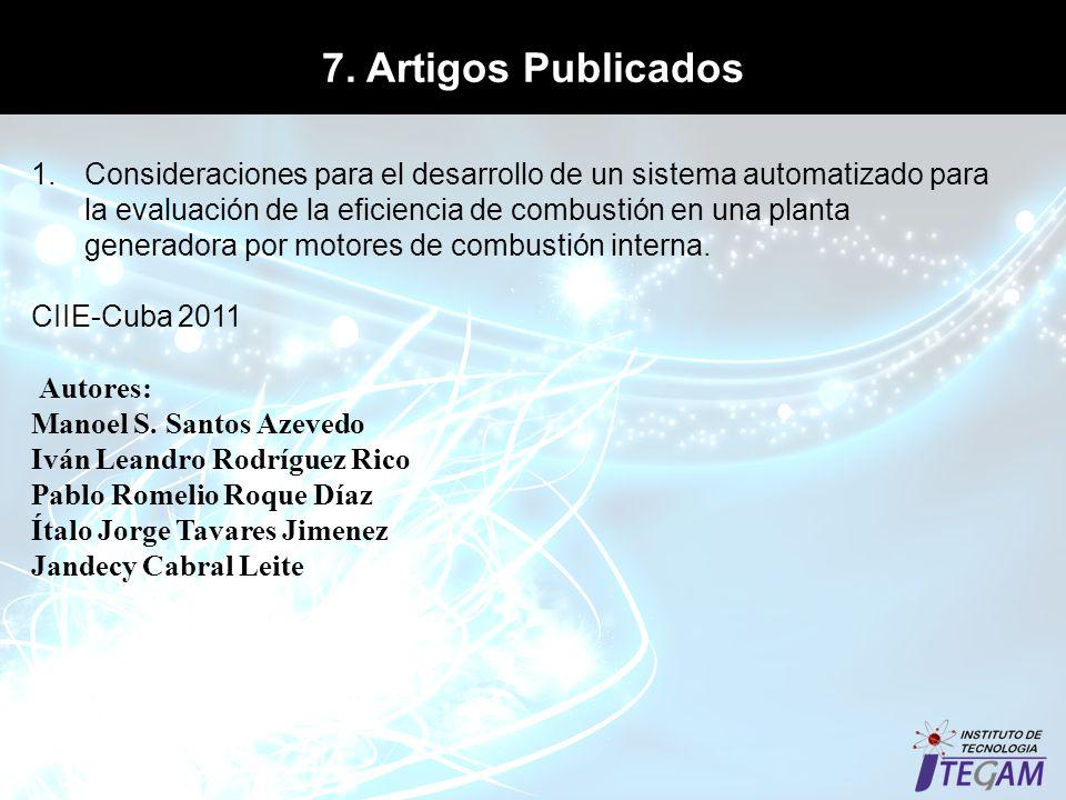 7. Artigos Publicados 1.Consideraciones para el desarrollo de un sistema automatizado para la evaluación de la eficiencia de combustión en una planta