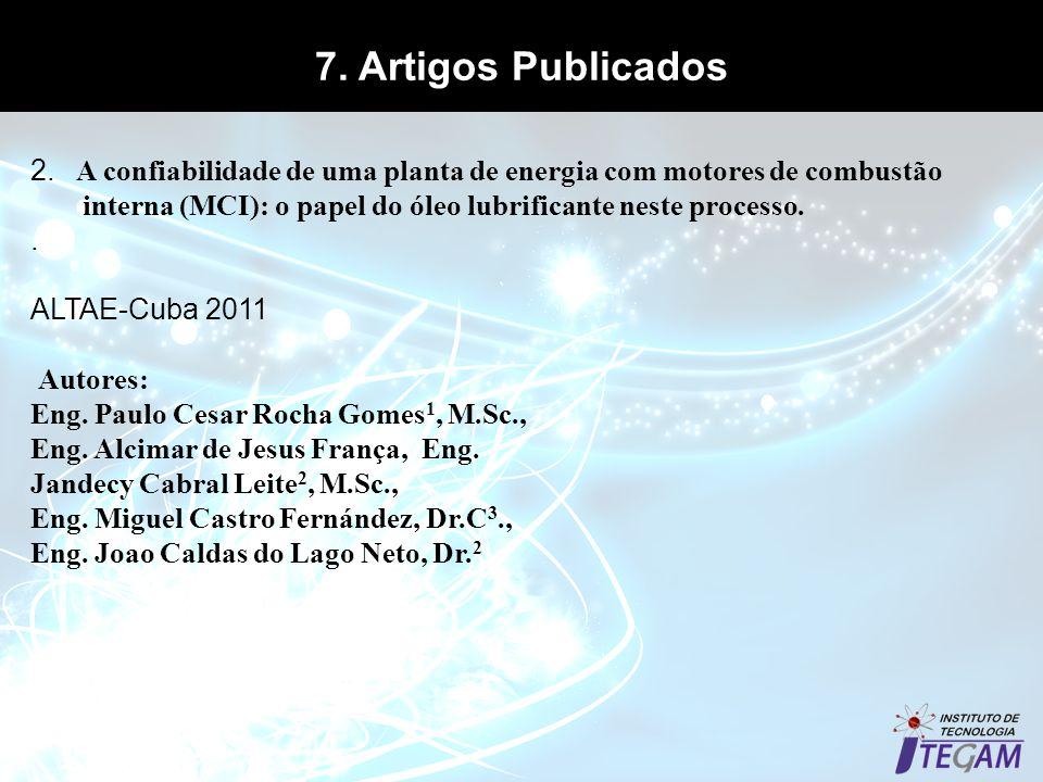7. Artigos Publicados 2. A confiabilidade de uma planta de energia com motores de combustão interna (MCI): o papel do óleo lubrificante neste processo