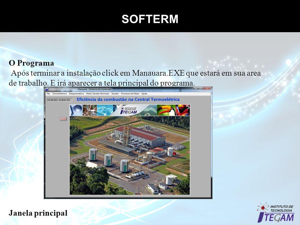 SOFTERM O Programa Após terminar a instalação click em Manauara.EXE que estará em sua area de trabalho. E irá aparecer a tela principal do programa. J