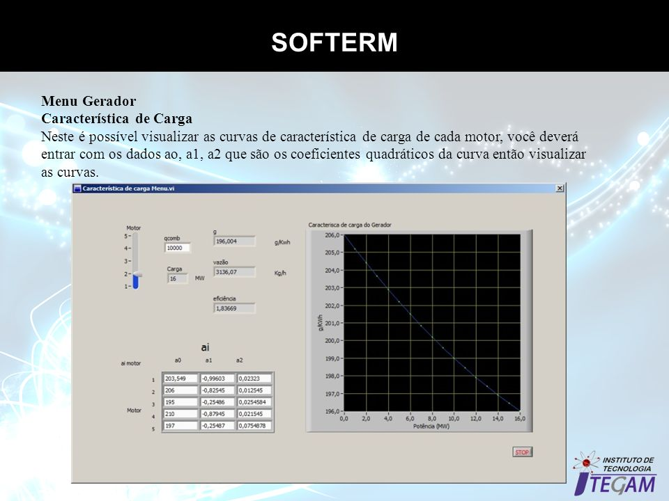 SOFTERM Propriedades termodinâmicas dos gases Menu Gerador Característica de Carga Neste é possível visualizar as curvas de característica de carga de