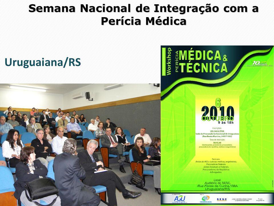 Semana Nacional de Integração com a Perícia Médica Uruguaiana/RS