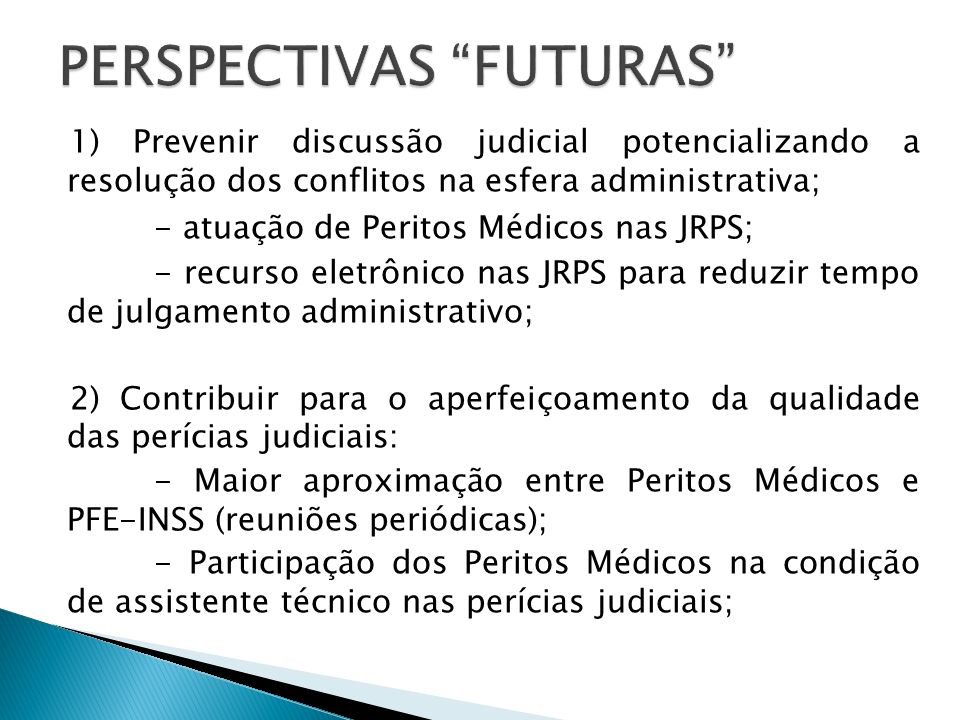 2) Contribuir para o aperfeiçoamento da qualidade das perícias judiciais: - Eventos de qualificação dos magistrados (ENFAM) - Eventos de qualificação dos peritos judiciais (CJF, CFM)....