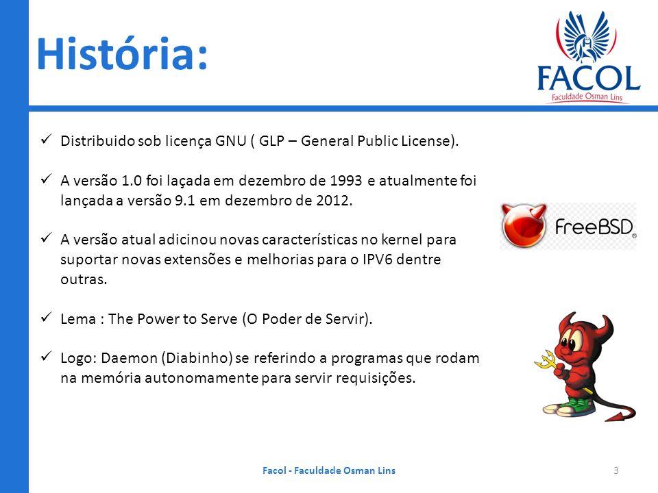 História: Facol - Faculdade Osman Lins3 Distribuido sob licença GNU ( GLP – General Public License). A versão 1.0 foi laçada em dezembro de 1993 e atu