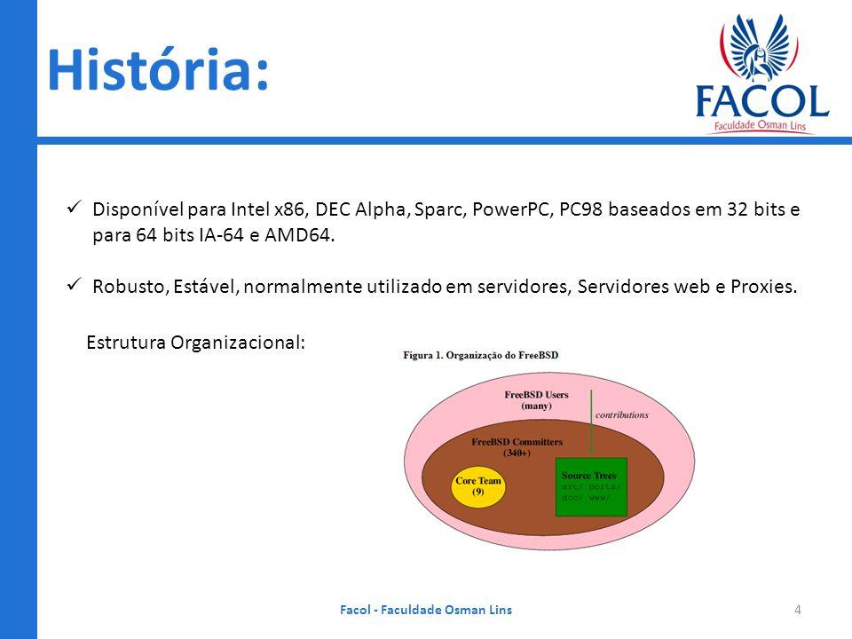 Características: Facol - Faculdade Osman Lins5 Multiusuário.