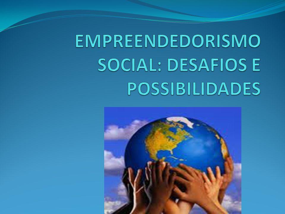EMPREENDEDORISMO É o principal fator promotor do desenvolvimento econômico e social de um país.