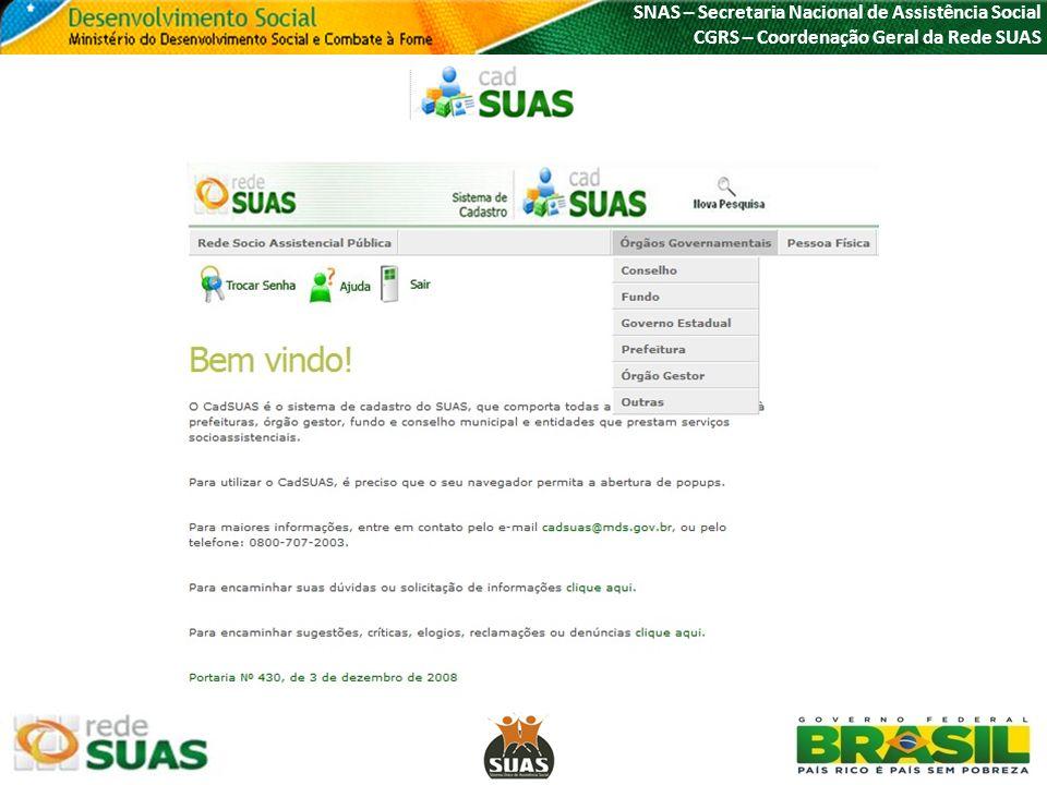 SNAS – Secretaria Nacional de Assistência Social CGRS – Coordenação Geral da Rede SUAS