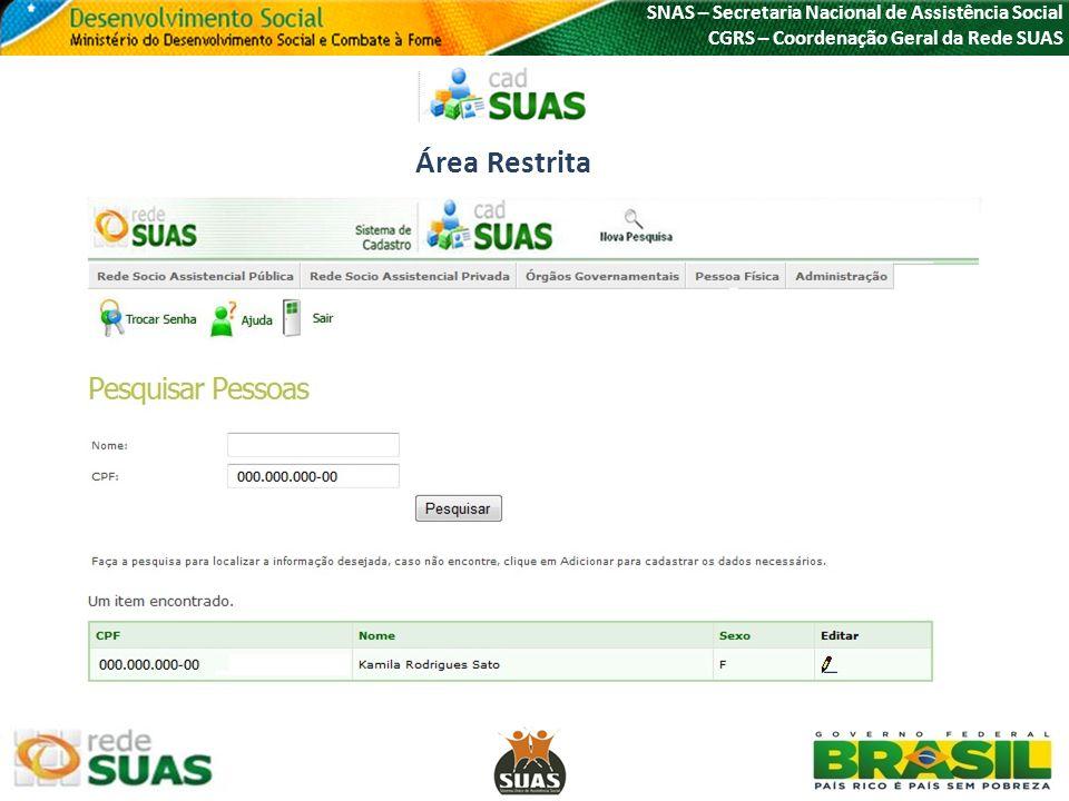 SNAS – Secretaria Nacional de Assistência Social CGRS – Coordenação Geral da Rede SUAS SAA WEB – Lista de sistemas com permissão de acesso