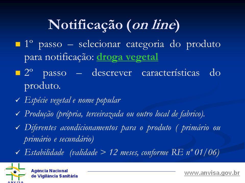 1º passo – selecionar categoria do produto para notificação: droga vegetal 2º passo – descrever características do produto.
