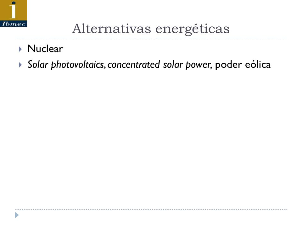 Alternativas energéticas Nuclear Solar photovoltaics, concentrated solar power, poder eólica