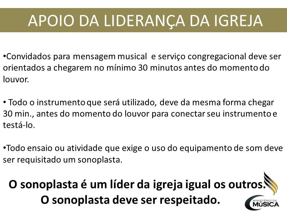 APOIO DA LIDERANÇA DA IGREJA Convidados para mensagem musical e serviço congregacional deve ser orientados a chegarem no mínimo 30 minutos antes do mo