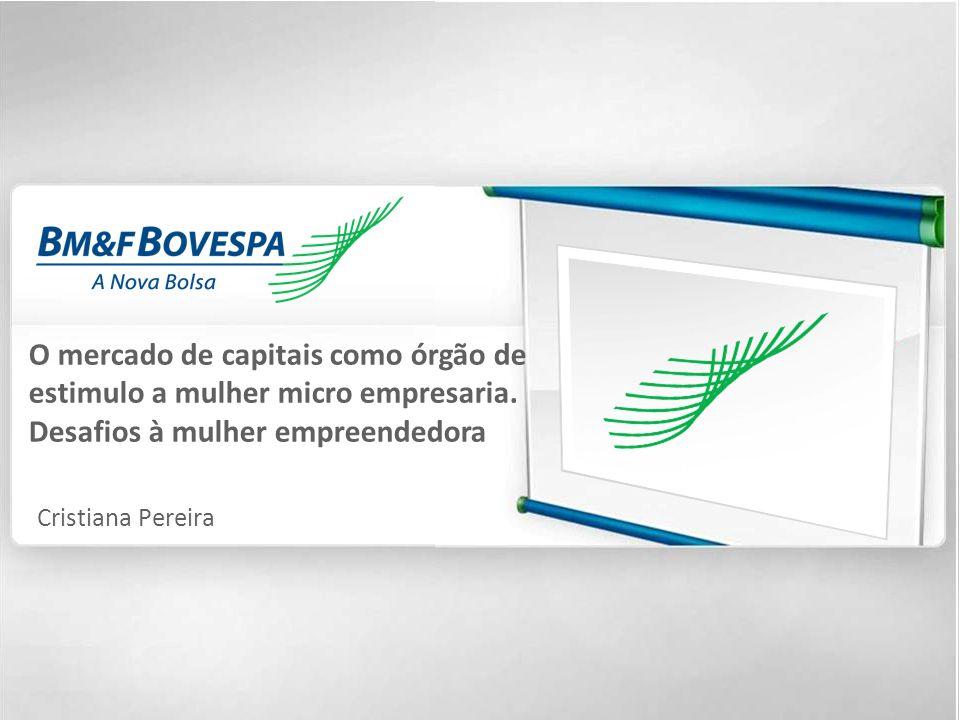 1 O mercado de capitais como órgão de estimulo a mulher micro empresaria. Desafios à mulher empreendedora Cristiana Pereira
