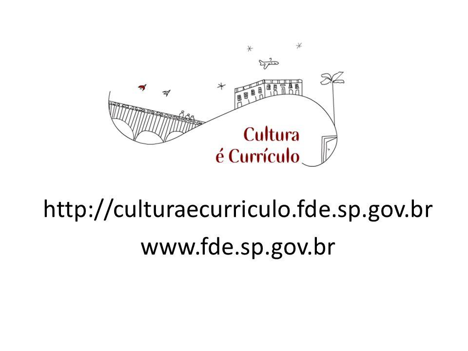 http://culturaecurriculo.fde.sp.gov.br www.fde.sp.gov.br