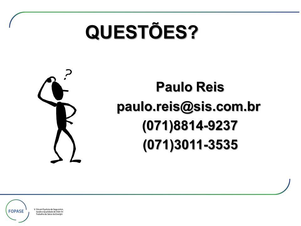 Paulo Reis paulo.reis@sis.com.br(071)8814-9237(071)3011-3535 QUESTÕES?