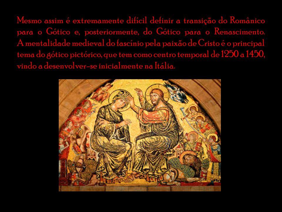 Mesmo assim é extremamente difícil definir a transição do Românico para o Gótico e, posteriormente, do Gótico para o Renascimento.