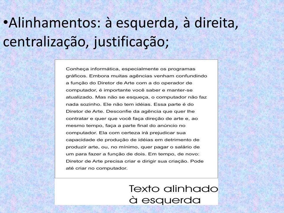 Negrito – Realçar uma palavra ou expressão de um texto; Nome de personagens do texto dramático.