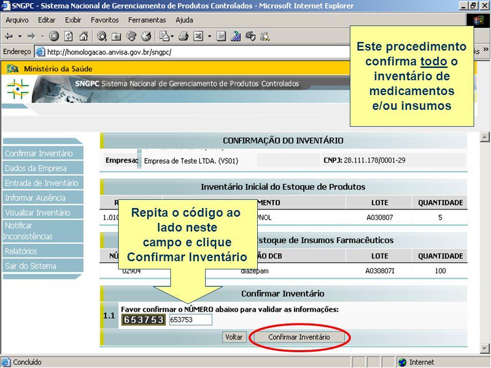 Repita o código ao lado neste campo e clique Confirmar Inventário Este procedimento confirma todo o inventário de medicamentos e/ou insumos