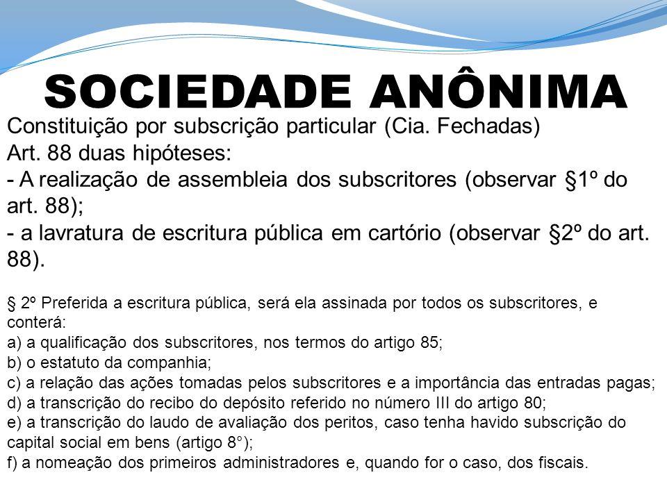 Constituição por subscrição particular (Cia. Fechadas) Art.