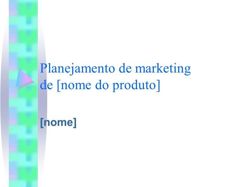 Planejamento de marketing de [nome do produto] [nome]