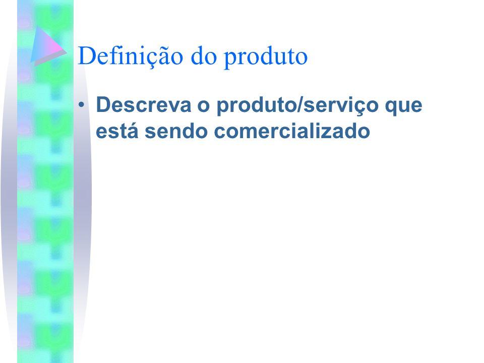 Definição do produto Descreva o produto/serviço que está sendo comercializado