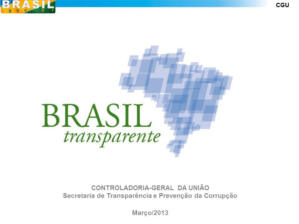 CGU CONTROLADORIA-GERAL DA UNIÃO Secretaria de Transparência e Prevenção da Corrupção Março/2013