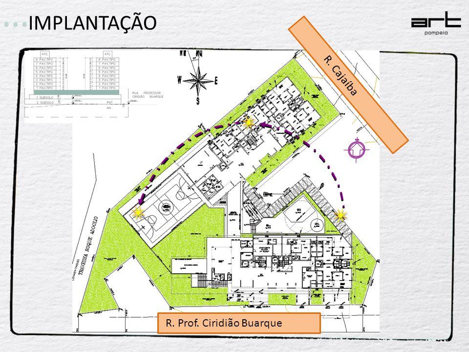 IMPLANTAÇÃO R. Prof. Ciridião Buarque R. Cajaíba