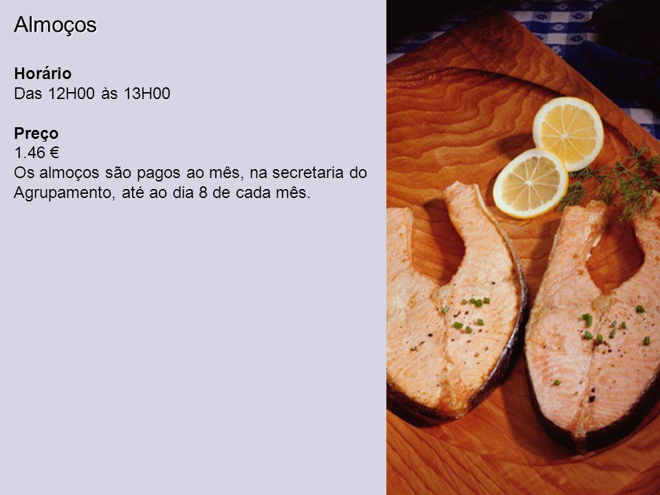 Almoços Horário Das 12H00 às 13H00 Preço 1.46 Os almoços são pagos ao mês, na secretaria do Agrupamento, até ao dia 8 de cada mês.