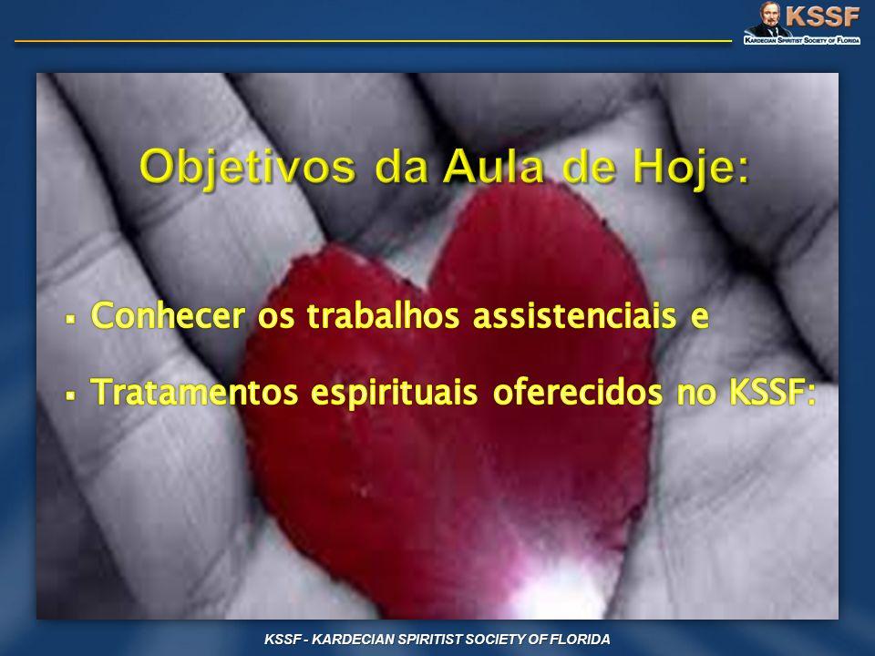 KSSF - KARDECIAN SPIRITIST SOCIETY OF FLORIDA A cura não é apenas a eliminação dos sintomas.