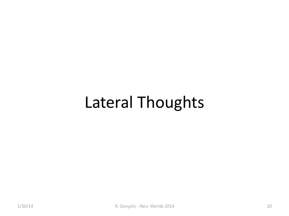 Lateral Thoughts 1/30/14R. Gonçalo - New Worlds 201420