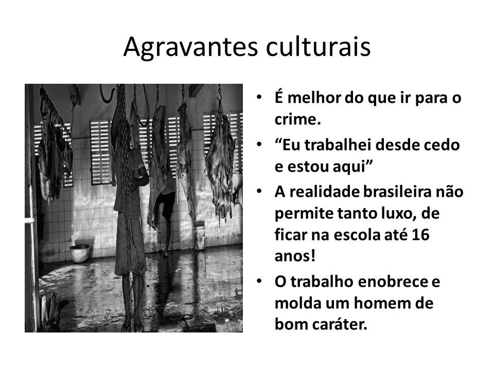 Agravantes culturais É melhor do que ir para o crime.