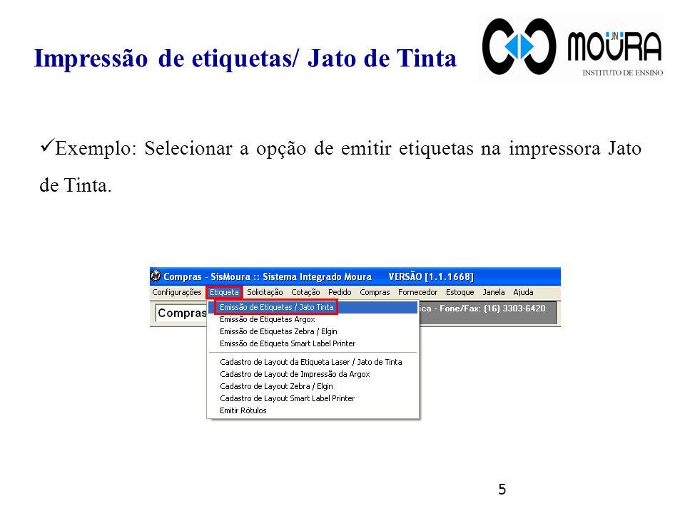 5 Exemplo: Selecionar a opção de emitir etiquetas na impressora Jato de Tinta. Impressão de etiquetas/ Jato de Tinta