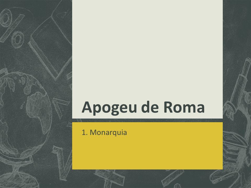 Apogeu de Roma 1. Monarquia 2
